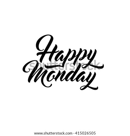 Happy monday lettering greeting card modern stock vector 415026505 happy monday lettering for greeting card modern script typographic design m4hsunfo