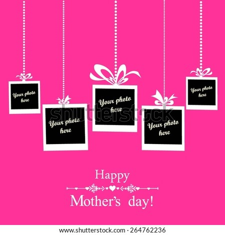 Happy Mother's Day!  Greeting card. Photo frame. Vector Illustration - stock vector