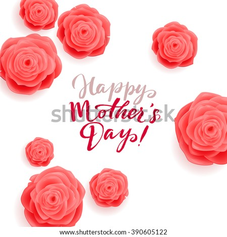 Happy Mother's Day Greeting Card. Rose Flowers and Calligraphy Inscription on White Background - stock vector