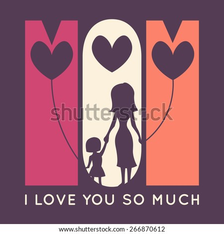 Happy Mother's Day retro greeting card. Vector illustration for holiday design. Mom - I love you so much. Silhouette of mother and her daughter with balloons in shape of heart. - stock vector