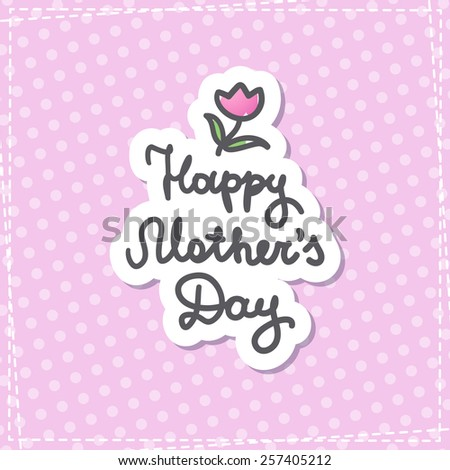 happy mother's day, vector handwritten text, paper sticker on polka dot pattern - stock vector