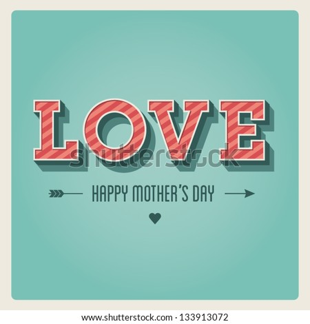 Happy mothers day card, love mom, vintage retro type font - stock vector