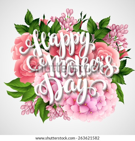Happy Mothers Day. Card with beautiful flowers. Rose, hortensia and lilac Vector illustration EPS 10 - stock vector