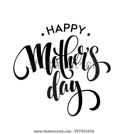 Happy Mothers Day Greeting Card. Black Calligraphy Inscription. Vector illustration EPS10 - stock vector