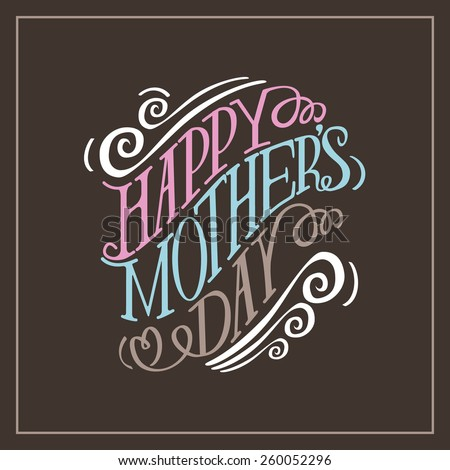 Happy Mothers Day hand drawn typography EPS 10 vector royalty free stock illustration for greeting card, ad, promotion, poster, flier, blog, article, social media, marketing - stock vector