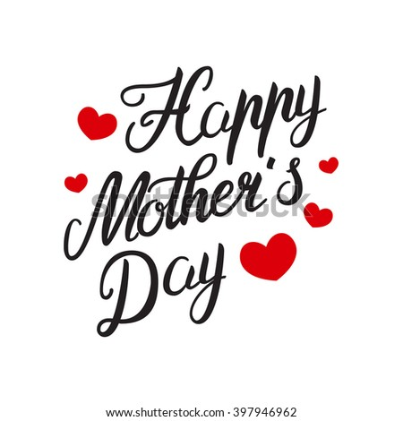 Happy Mothers Day, hand lettering calligraphy . Vector background may be used as greeting card for your mum - stock vector