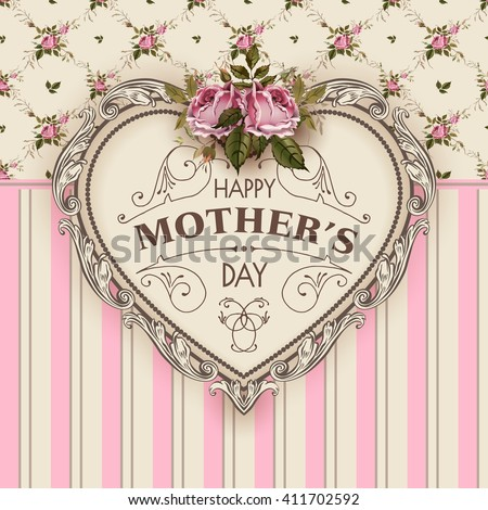 Happy Mothers Day.  Holiday Festive Vector Illustration With Lettering And Vintage Ornate heart. Mothers day greeting card with retro styled roses. Shabby chic design. Mother's Day. Mother's Day card. - stock vector