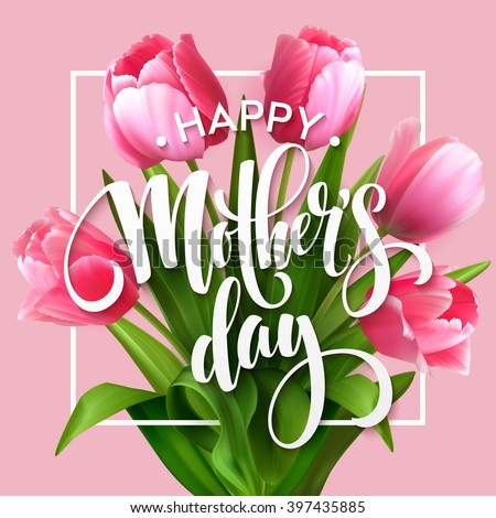 Happy mothers day lettering mothers day stock vector royalty free happy mothers day lettering mothers day greeting card with blooming tulip flowers vector illustration m4hsunfo