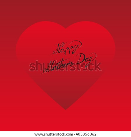 Happy Mothers Day. Vector Festive Holiday Illustration With Lettering And Red Heart.  Beautiful Mother Day Text.