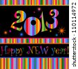 Happy new year 2013! All elements are layered separately in vector file. Vector illustration - stock vector