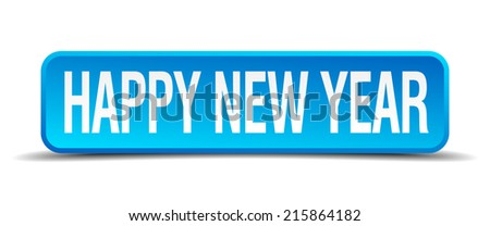 happy new year blue 3d realistic square isolated button - stock vector