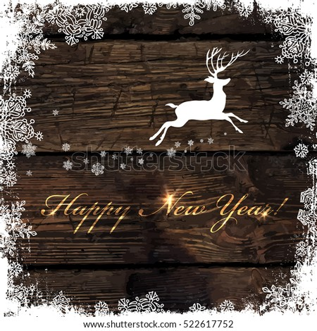 Happy New Year! Golden Greeting on Wooden Background. Deer silhouette. Snowflakes frame isolated to white. Easy to use in design projects for holiday, as is postcard, covers, posters, wallpapers...
