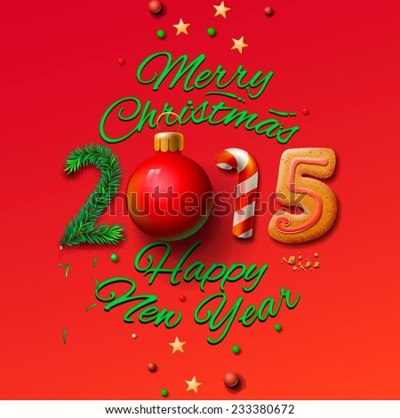 Happy New Year 2015 Greeting Card and Merry Christmas, vector illustration.  - stock vector
