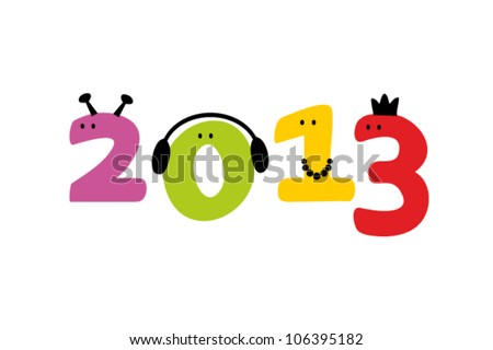 Happy New Year 2013 greeting card in a joyful cartoon style. Vector illustration - stock vector