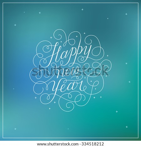 Happy new year - greeting card with hand-lettering type in calligraphic style with linear swirls and flourishes - vector illustration in white colors on blue background - stock vector