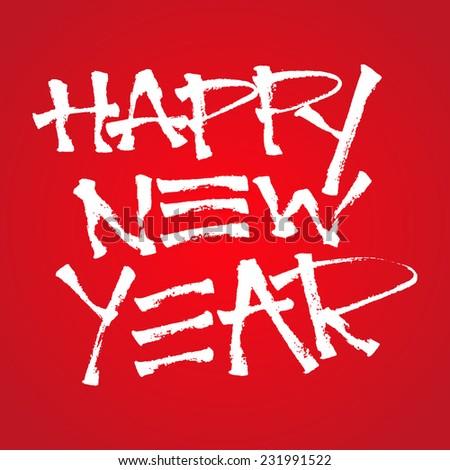 Happy New Year Hand Written Custom Brush Pen Calligraphy - stock vector