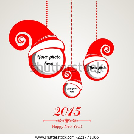 Happy new year 2015!  Photo Frame. Celebration background with santa hat, Christmas balls and place for your text. Vector Illustration  - stock vector