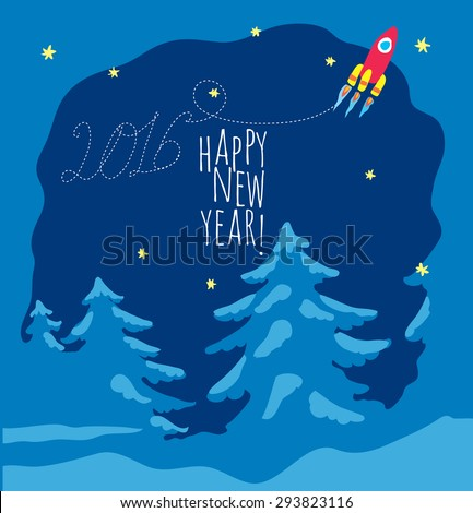 Happy New Year theme  - cheerful red rocket flying over trees, the trace of this inscription form 2016. image includes an inscription happy new year. - stock vector