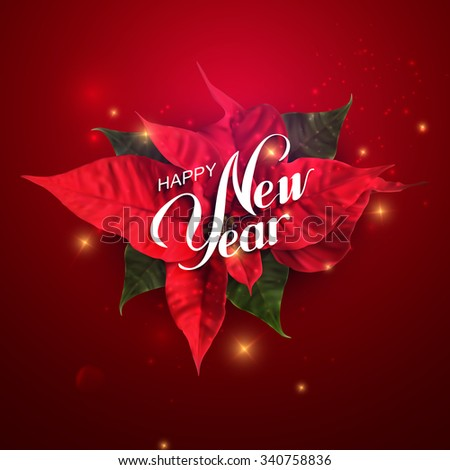 Happy New Year. Vector Holiday Illustration With Lettering Label, Sparkles And Poinsettia Flowers - stock vector
