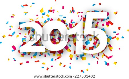 Happy 2015 new year word with confetti. Vector paper illustration.