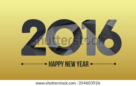 Happy new year 2016. Year 2015 vector design element. Low poly illustration. Gold design. Merry Chrstmas Background for dinner invitations, festive posters,promotional depliant, greetings cards. - stock vector