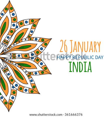 Happy Republic Day! 26 January - National Indian Holiday. Vector illustration with doodle ethnic ornament in colors of indian and place for text. Could be used as card or poster. - stock vector