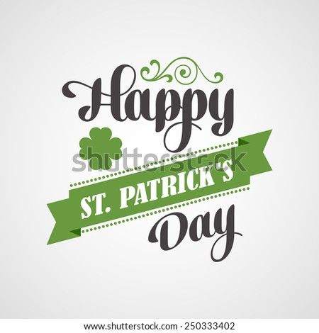 Happy Saint Patrick's Day Lettering Card. Typographic With Ornaments,  Ribbon and Clover - stock vector