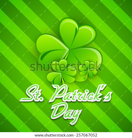 Happy St. Patrick's Day celebration greeting card design with glossy Irish lucky shamrock leaves on green background. - stock vector
