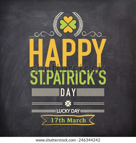 Happy St. Patrick's Day celebration poster or banner design with clover leaf on chalkboard background. - stock vector