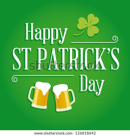 Happy St Patricks day card with beer, lucky clover, ornaments and typography  font type - stock vector
