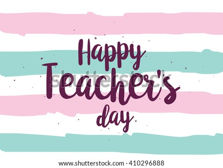 Happy teachers day inscription greeting card stock vector 410296888 happy teachers day inscription greeting card with calligraphy hand drawn lettering quote design m4hsunfo