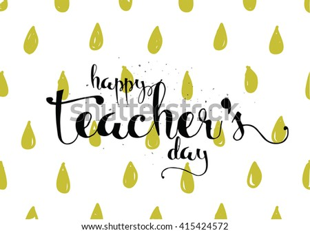 Happy teachers day inscription greeting card stock vector royalty happy teachers day inscription greeting card with calligraphy hand drawn lettering typography for altavistaventures Images