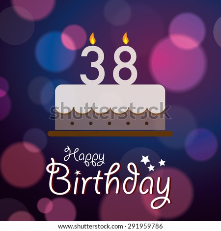 Happy 38th Birthday - Bokeh Vector Background with cake. - stock vector