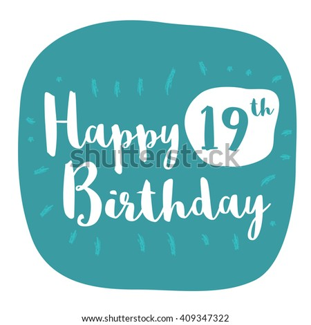 Happy 19th Birthday Card Brush Lettering Vector 409347322 – 19 Birthday Cards