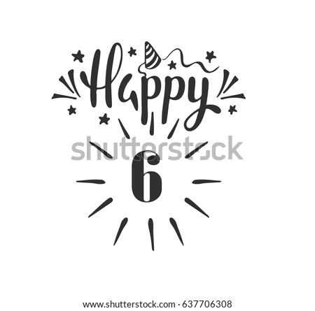 Happy 6th Birthday Lettering Hand Drawn Stock Vector Royalty Free