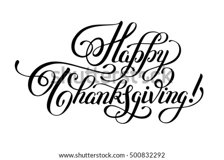 Happy Thanksgiving black and white handwritten lettering inscription for greeting card, poster, print and holidays design, calligraphy vector illustration
