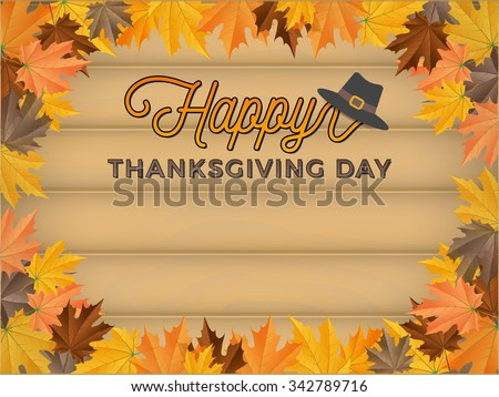 Happy Thanksgiving Day Background With Realistic Wood Board and Maples Border. Vector illustration - stock vector