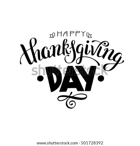 Happy Thanksgiving Day black and white handwritten lettering inscription for greeting card, poster, print and holidays design, calligraphy vector illustration