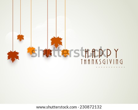Happy Thanksgiving Day celebrations greeting card design with hanging maple leaves on grey background. - stock vector