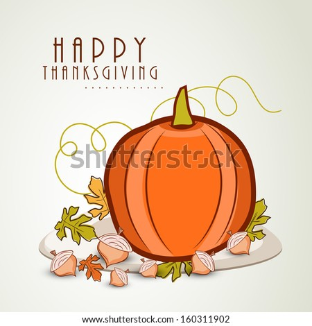 Happy Thanksgiving Day concept with orange pumpkin and leaves, can be use as flyer, banner or poster.  - stock vector