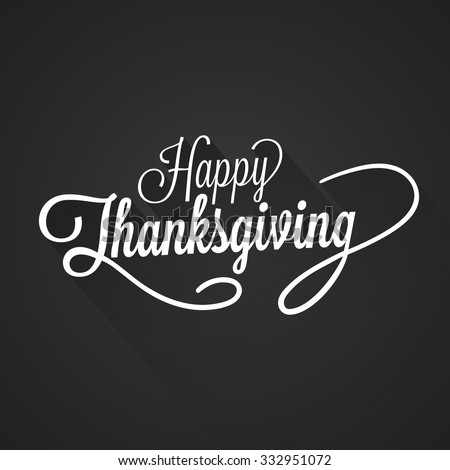 Happy Thanksgiving Day Vector Illustration. White Text with Shadows on a Dark Background. - stock vector