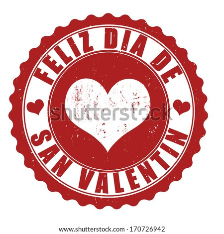 Happy valentine's day grunge rubber stamp, in spanish language ( feliz dia de San Valentin), vector illustration - stock vector