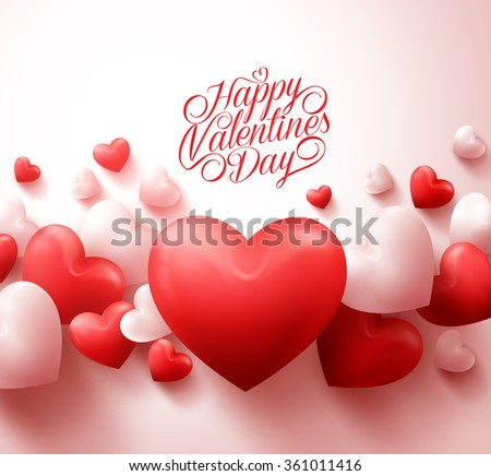 Happy Valentines Day Background with 3D Realistic Red Hearts and Typography Text in White Background. Vector Illustration  - stock vector