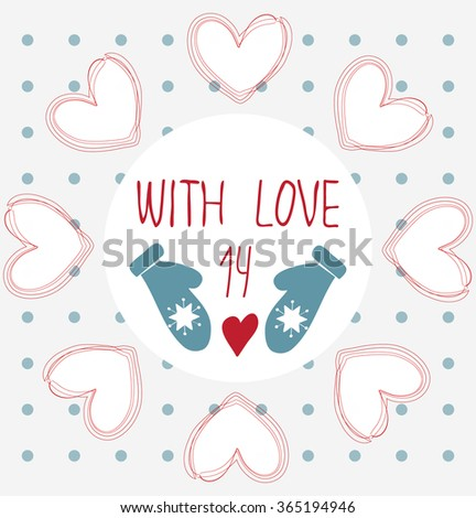 Happy valentines day cards with ornament, mittens and hearts. Greeting card,poster,invitation,sticker and advertisement for  february event. Stylized concept of warm, cozy and love in winter - stock vector