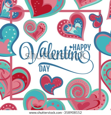 Happy Valentines Day Hand Drawing Hearts and Lettering design. Vector illustration. Greeting card background. - stock vector
