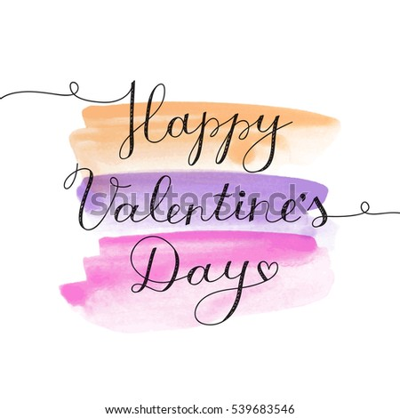 happy valentines day, vector lettering on watercolor brushes strokes