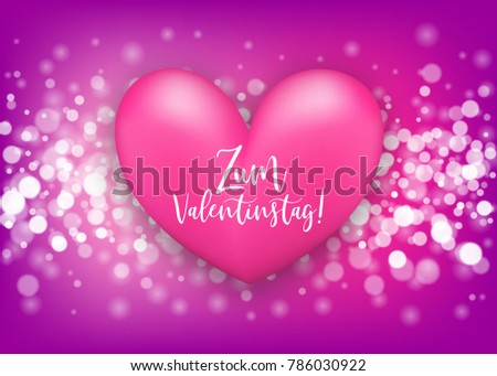 Happy Valentines Day   Zum Valentinstag German Language. Realistic 3d Heart  Romantic Sparkle Bokeh Vector
