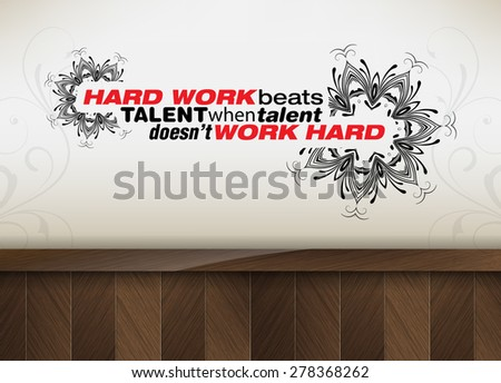 Hard work beats talent when talent doesn't work hard. Motivational poster. Minimalist background (eps10 Vector) - stock vector
