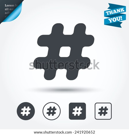 Hashtag sign icon. Social media symbol. Circle and square buttons. Flat design set. Thank you ribbon. Vector - stock vector