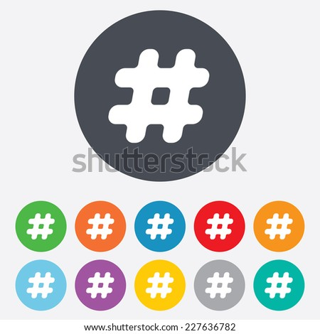 Hashtag sign icon. Social media symbol. Round colourful 11 buttons. Vector - stock vector